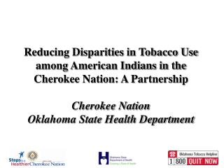 Reducing Disparities in Tobacco Use among American Indians in the Cherokee Nation: A Partnership  Cherokee Nation Oklaho