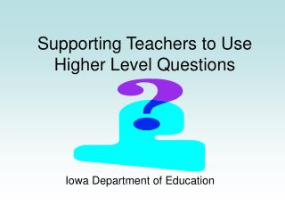 Supporting Teachers to Use Higher Level Questions