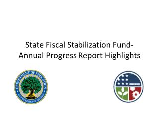 State Fiscal Stabilization Fund- Annual Progress Report Highlights