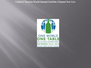 Culinary Tourism World Summit YouTube Channel Now Live