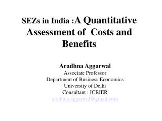SEZs in India :A Quantitative Assessment of  Costs and Benefits