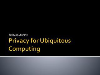 Privacy for Ubiquitous Computing
