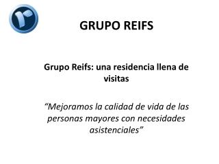 Grupo Reifs_una Residencia Llena de Visitas