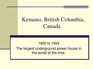 Kemano, British Columbia,     Canada