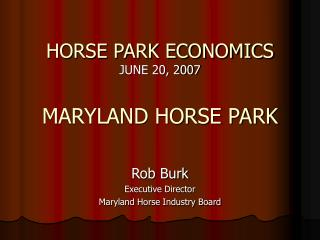 HORSE PARK ECONOMICS  JUNE 20, 2007  MARYLAND HORSE PARK
