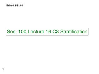 Soc. 100 Lecture 16.C8 Stratification