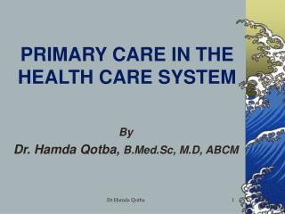 PRIMARY CARE IN THE HEALTH CARE SYSTEM
