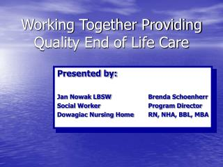 Working Together Providing Quality End of Life Care