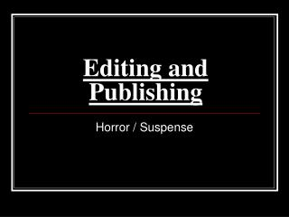 Editing and Publishing