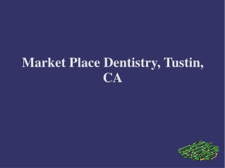 Marketplace Dentistry | Marketplace Dentistry Tustin CA