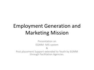 Employment Generation and Marketing Mission