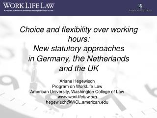 Choice and flexibility over working hours:  New statutory approaches  in Germany, the Netherlands  and the UK
