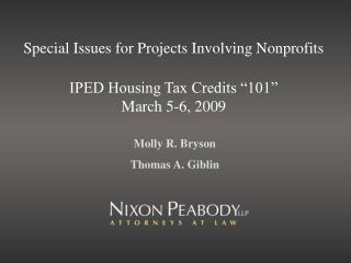 Special Issues for Projects Involving Nonprofits  IPED Housing Tax Credits  101  March 5-6, 2009