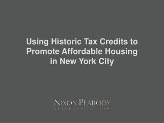 Using Historic Tax Credits to Promote Affordable Housing in New York City