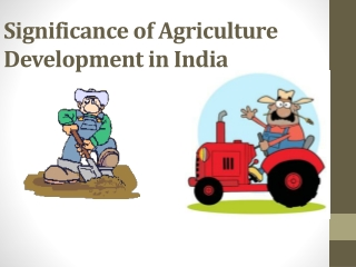 Significance of Agriculture Development in India