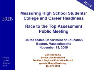 Measuring High School Students  College and Career Readiness  Race to the Top Assessment Public Meeting  United States D