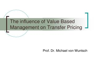 The influence of Value Based Management on Transfer Pricing