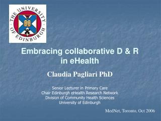Embracing collaborative D  R in eHealth Claudia Pagliari PhD