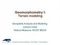 Geomorphometry I:  Terrain modeling