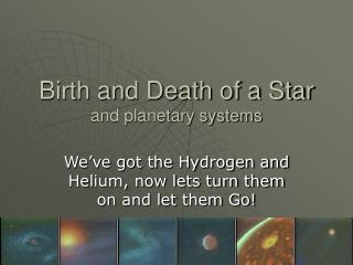 Birth and Death of a Star and planetary systems