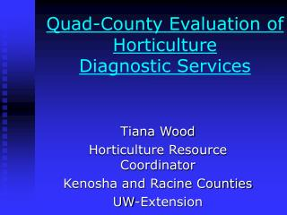 Quad-County Evaluation of Horticulture  Diagnostic Services