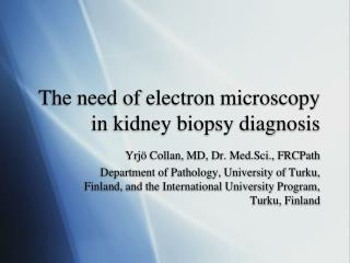 The need of electron microscopy in kidney biopsy diagnosis