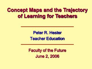 Concept Maps and the Trajectory of Learning for Teachers