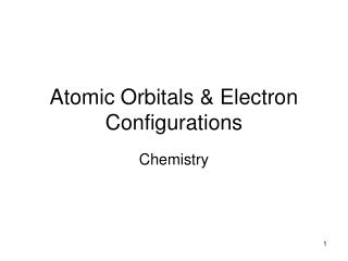 Atomic Orbitals  Electron Configurations