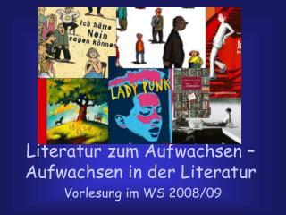 Literatur zum Aufwachsen   Aufwachsen in der Literatur