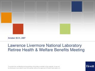 Lawrence Livermore National Laboratory Retiree Health  Welfare Benefits Meeting
