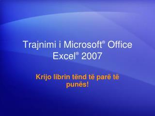 Trajnimi i Microsoft  Office  Excel  2007