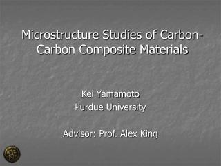 Microstructure Studies of Carbon-Carbon Composite Materials