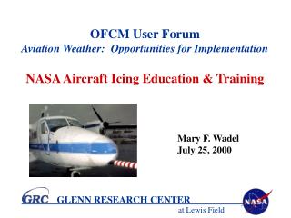 OFCM User Forum Aviation Weather:  Opportunities for Implementation  NASA Aircraft Icing Education  Training