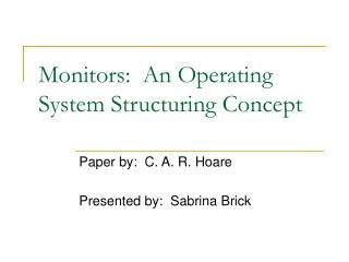 Monitors:  An Operating System Structuring Concept