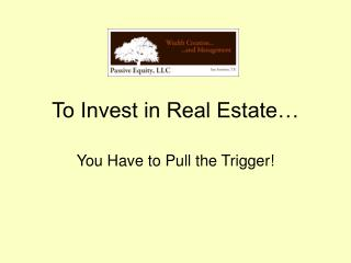 When Investing in Real Estate