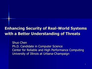 Enhancing Security of Real-World Systems with a Better ...