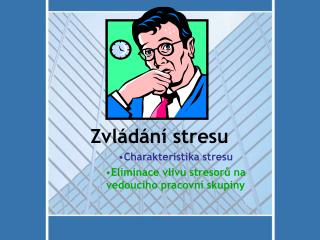 Zvl d n  stresu Charakteristika stresu Eliminace vlivu stresoru na vedouc ho pracovn  skupiny