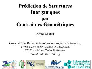Pr diction de Structures Inorganiques par Contraintes G om triques  Armel Le Bail  Universit  du Maine, Laboratoire des