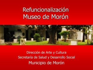Refuncionalizaci n  Museo de Mor n