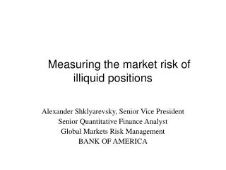 Measuring the market risk of illiquid positions