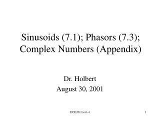 Sinusoids 7.1; Phasors 7.3; Complex Numbers Appendix