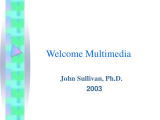 Welcome Multimedia