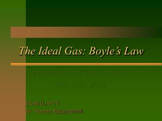 The Ideal Gas: Boyle s Law
