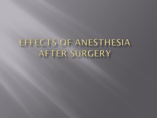Effects of Anesthesia after Surgery