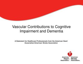 Vascular Contributions to Cognitive Impairment and Dementia