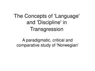 The Concepts of Language and Discipline in Transgression