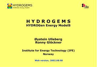H Y D R O G E M S HYDROGen Energy ModelS
