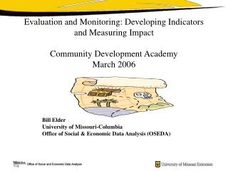 Evaluation and Monitoring: Developing Indicators and Measuring Impact  Community Development Academy  March 2006