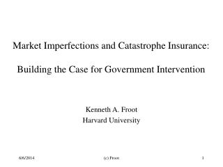 Market Imperfections and Catastrophe Insurance:  Building the Case for Government Intervention