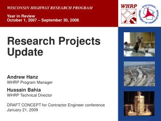 Research Projects Update    Andrew Hanz WHRP Program Manager   Hussain Bahia WHRP Technical Director  DRAFT CONCEPT for